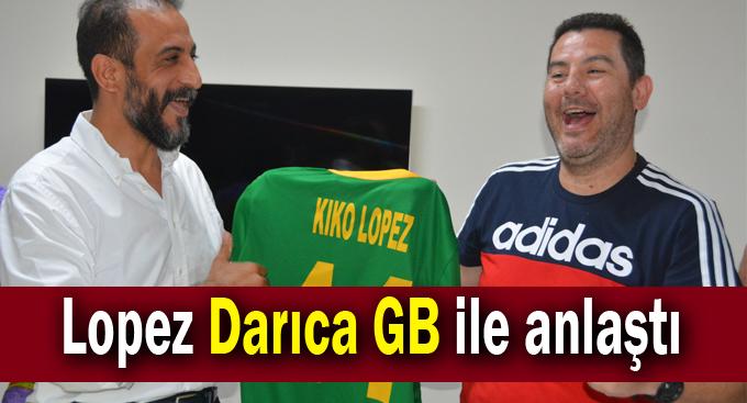 Lopez Darıca GB ile anlaştı
