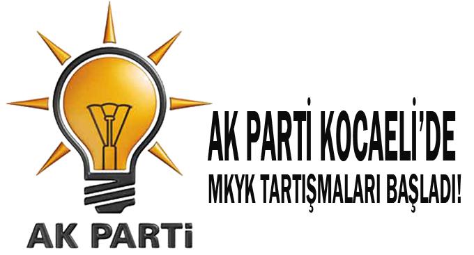 AK Parti Kocaeli'de MKYK tartışmaları başladı!