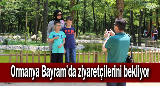 Ormanya Bayram'da ziyaretçilerini bekliyor