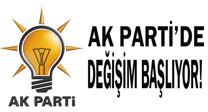 AK Parti'de değişim başlıyor!