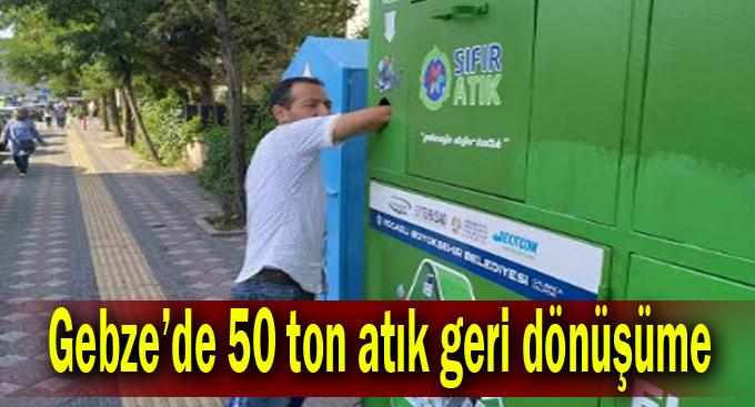 Gebze'de 50 ton atık geri dönüşüme