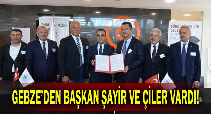 Gebze'den Başkan Şayir ve Çiler vardı!