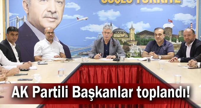 AK Partili Başkanlar toplandı!