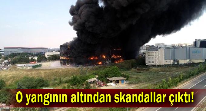 O yangının altından skandallar çıktı!