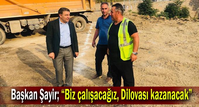 """Başkan Şayir; """"Biz çalışacağız, Dilovası kazanacak"""""""