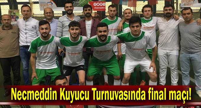 Necmeddin Kuyucu Futbol Turnuvasında final maçı!