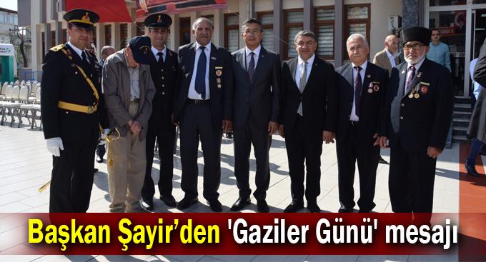 Başkan Şayir'den 'Gaziler Günü' mesajı