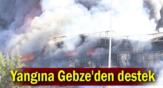 Yangına Gebze'den destek