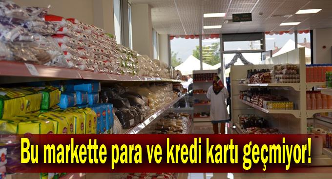 Bu markette para ve kredi kartı geçmiyor!