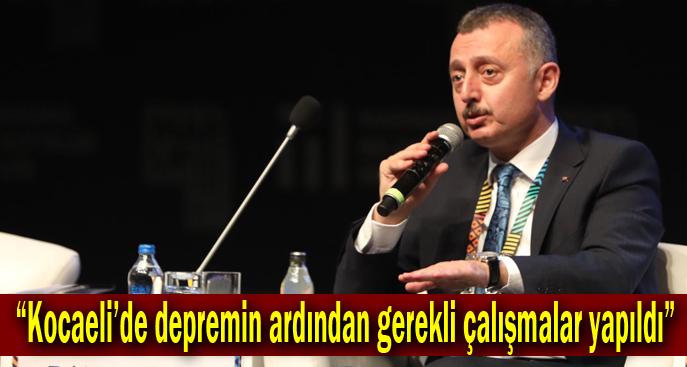 """Büyükakın, """"Kocaeli'de depremin ardından gerekli çalışmalar yapıldı"""""""
