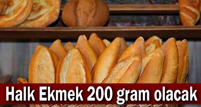 Halk Ekmek 200 gram olacak!