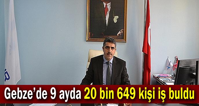 Gebze'de 9 ayda 20 bin 649 kişi iş buldu