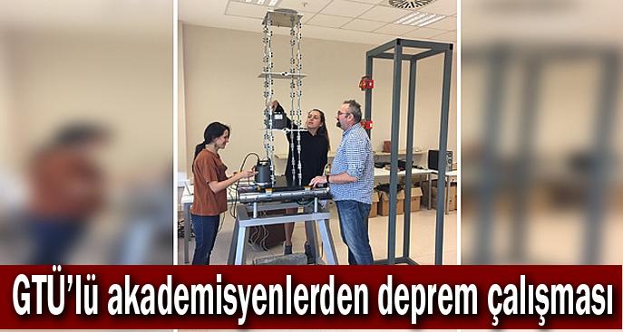 GTÜ'lü akademisyenlerden deprem çalışması