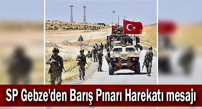 SP Gebze'den Barış Pınarı Harekatı mesajı