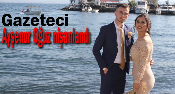 Gazeteci Ayşenur Oğuz nişanlandı