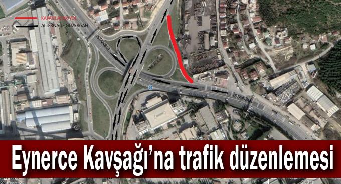 Eynerce Kavşağı'na trafik düzenlemesi