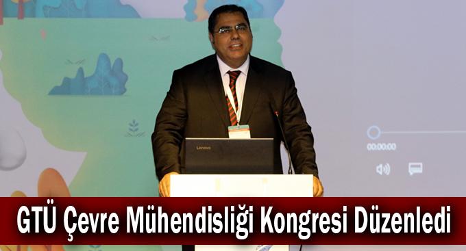 GTÜ Çevre Mühendisliği Kongresi Düzenledi