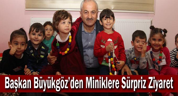 Başkan Büyükgöz'den  Miniklere Sürpriz Ziyaret