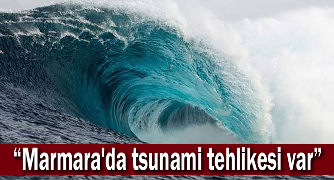 """KOÜ'lü akademisyenden önemli uyarı; """"Marmara'da tsunami tehlikesi var"""""""