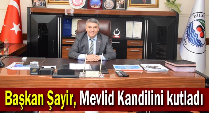Başkan Şayir, Mevlid Kandilini kutladı