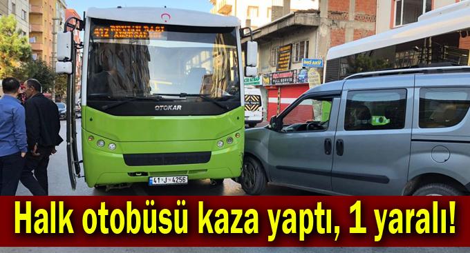 Halk otobüsü kaza yaptı, 1 yaralı!