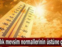 Sıcaklık mevsim normallerinin üstüne çıkıyor