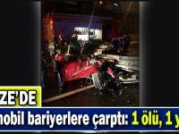 Gebze'de otomobil bariyerlere çarptı: 1 ölü, 1 yaralı
