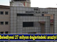 Gebze Belediyesi 27 milyon değerindeki araziyi satıyor
