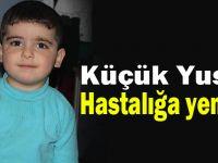 Dilovalı Küçük Yusuf hastalığa yenildi