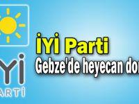 İYİ Parti Gebze'de heyecan dorukta