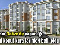 TOKİ'nin Gebze'de yapacağı sosyal konut kura tarihleri belli oldu