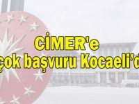 CİMER'e en çok başvuru Kocaeli'den!