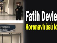 Fatih Devlet'te Koronavirüsü paniği!
