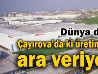 Çayırova'da ki dünya devi üretimine ara veriyor!