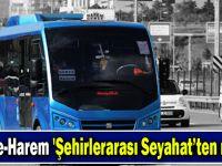 Gebze-Harem 'Şehirlerarası Seyahat'ten muaf!