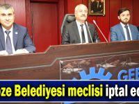Gebze Belediyesi meclisi iptal edildi