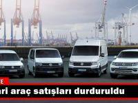 Bakanlık duyurdu; Ticari araç satışı durduruldu!
