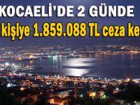 Kocaeli'de 679 kişiye 1.859.088 TL ceza kesildi