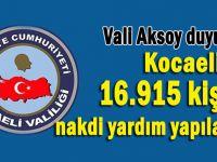 Vali Aksoy açıkladı; 16.915 kişiye nakdi yardım yapılacak