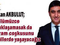 Başkan Akbulut'tan Ramazan bayramı mesajı