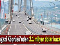 Osmangazi Köprüsü'nden 2.1 milyar dolar kazandılar!