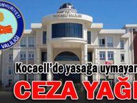 Kocaeli'de yasağa uymayanlara ceza yağdı