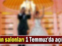 Düğün salonları 1 Temmuz'da açılıyor