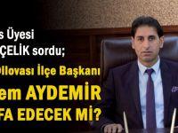 Meclis üyesi, CHP'li Aydemir'e sordu; İstifa edecek misin!
