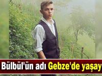 Eren Bülbül'ün adı Gebze'de yaşayacak