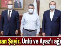 Başkan Şayir, Ünlü ve Ayaz'ı ağırladı