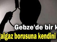 Gebze'de bir kişi doğalgaz borusuna kendini astı
