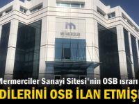 Mermerciler Sanayi Sitesi OSB'de ısrarlı!