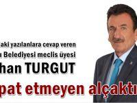 """Burhan Turgut; """"İspat etmeyen alçaktır"""""""