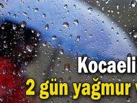 Kocaeli'de 2 gün yağmur var